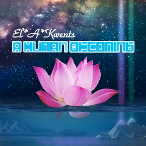 El*A*Kwents A Human Becoming